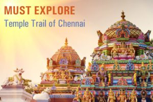 Must Explore Temple Trail of Chennai